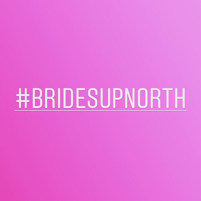 Wedding - Brides Up North®