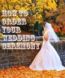 wedding photo - How To Order Your Wedding Cermony